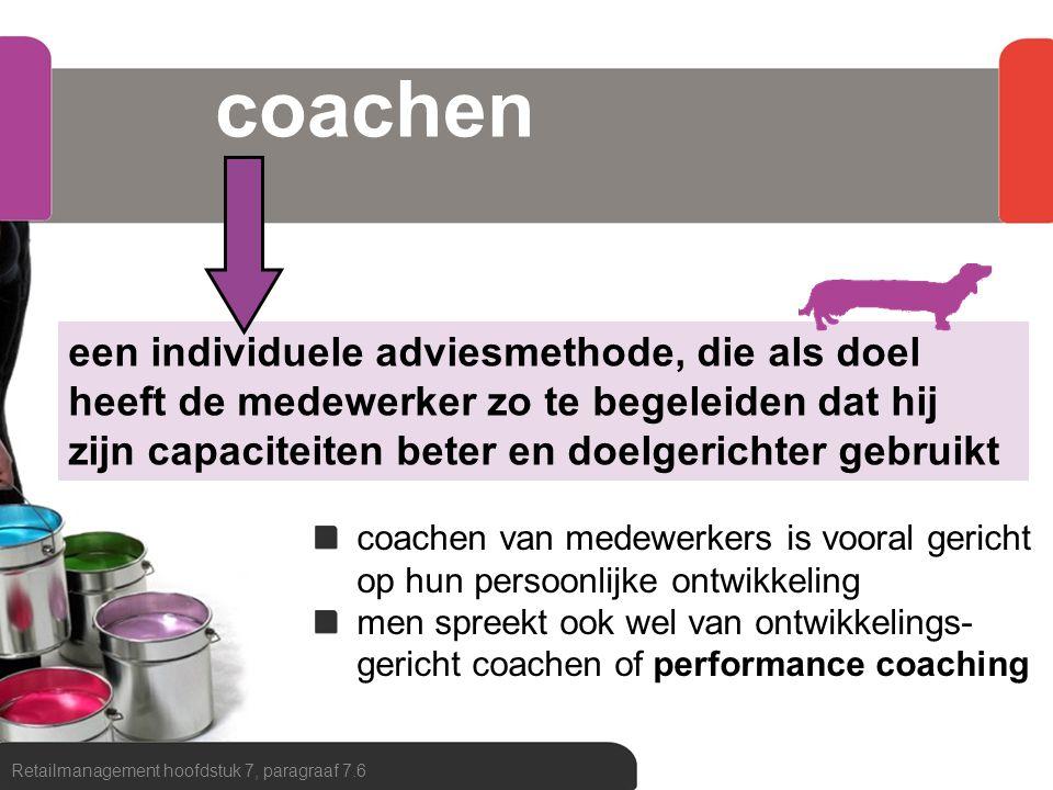 coachen Retailmanagement hoofdstuk 7, paragraaf 7.6 een individuele adviesmethode, die als doel heeft de medewerker zo te begeleiden dat hij zijn capa