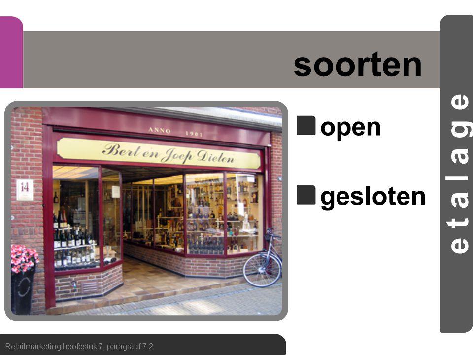 soorten open gesloten Retailmarketing hoofdstuk 7, paragraaf 7.2 e t a l a g e