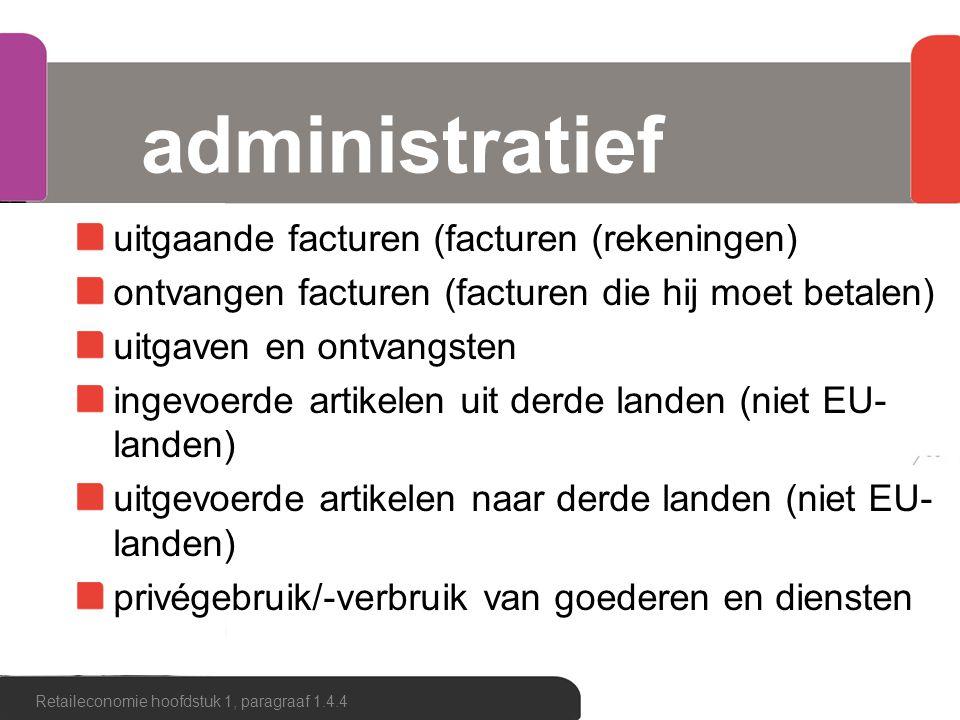 administratief uitgaande facturen (facturen (rekeningen) ontvangen facturen (facturen die hij moet betalen) uitgaven en ontvangsten ingevoerde artikel