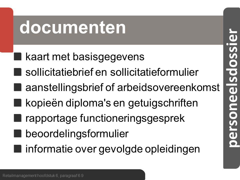 personeelsdossier documenten kaart met basisgegevens sollicitatiebrief en sollicitatieformulier aanstellingsbrief of arbeidsovereenkomst kopieën diplo