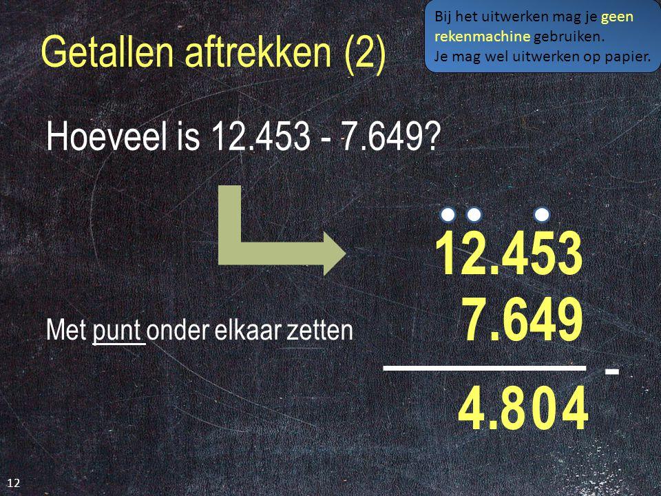 Getallen aftrekken (1) 11 Hoeveel is 6.453 - 3.012 .