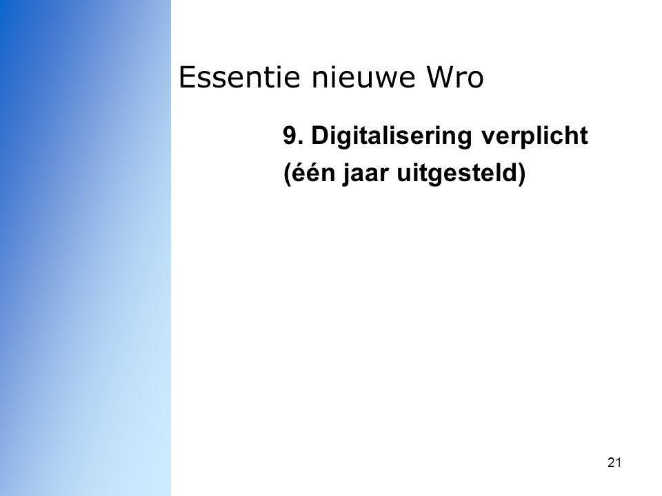 21 Essentie nieuwe Wro 9. Digitalisering verplicht (één jaar uitgesteld)