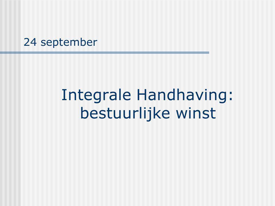 Integrale Handhaving: bestuurlijke winst 24 september