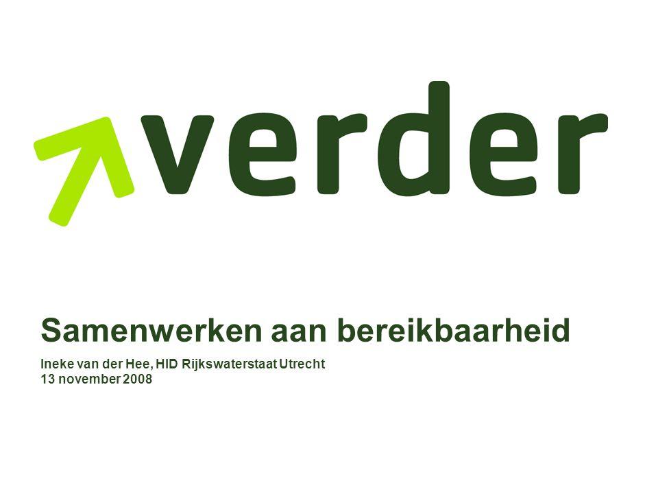 Samenwerken aan bereikbaarheid Ineke van der Hee, HID Rijkswaterstaat Utrecht 13 november 2008