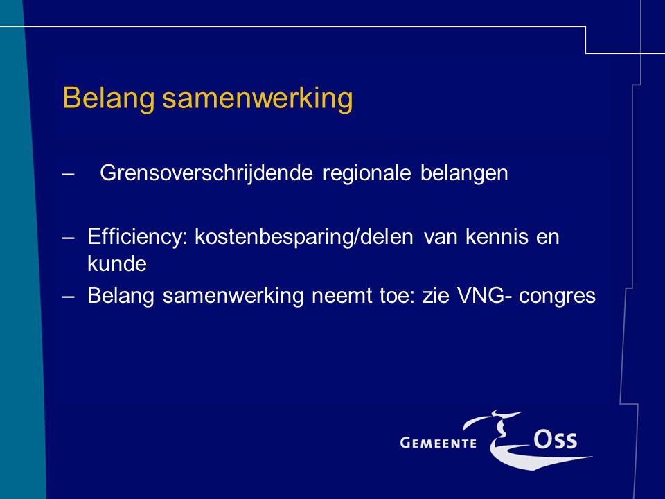 Inhoud van samenwerking - Strategische samenwerking (regionale belangen) -Interne bedrijfsvoering (ict/facilitair/inkoop) -WGR structuur voor uitvoerende taken