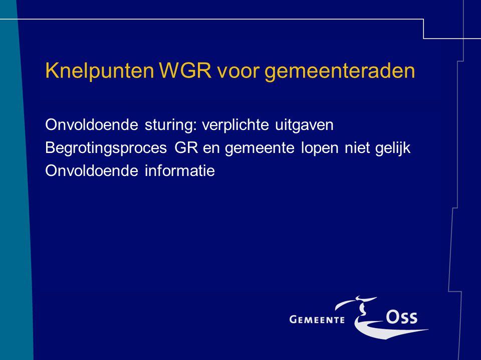 Oplossingen Behandeling begroting in twee delen Regionale samenwerking van gemeenteambtenaren Informatie uit GR: vast agendapunt raadscommissie