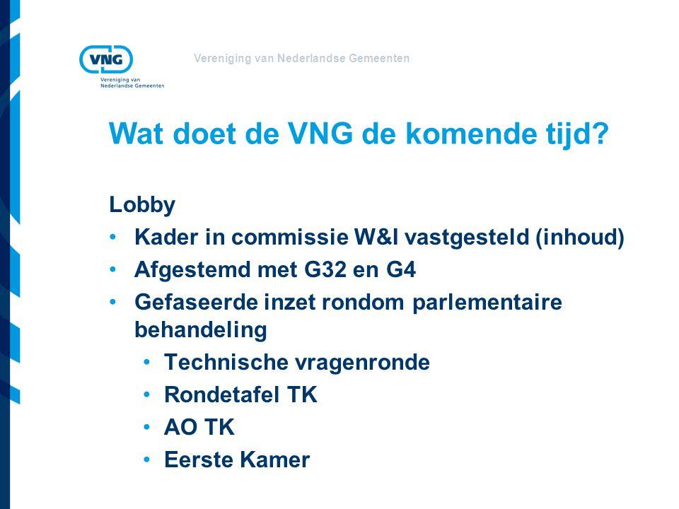 Vereniging van Nederlandse Gemeenten Wat doet de VNG de komende tijd.