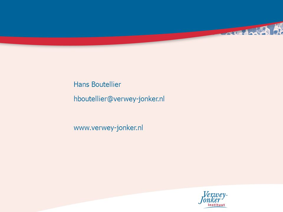 Hans Boutellier hboutellier@verwey-jonker.nl www.verwey-jonker.nl