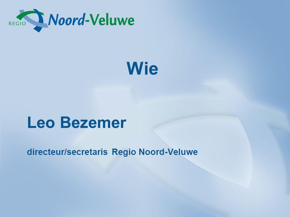 Wie Leo Bezemer directeur/secretaris Regio Noord-Veluwe