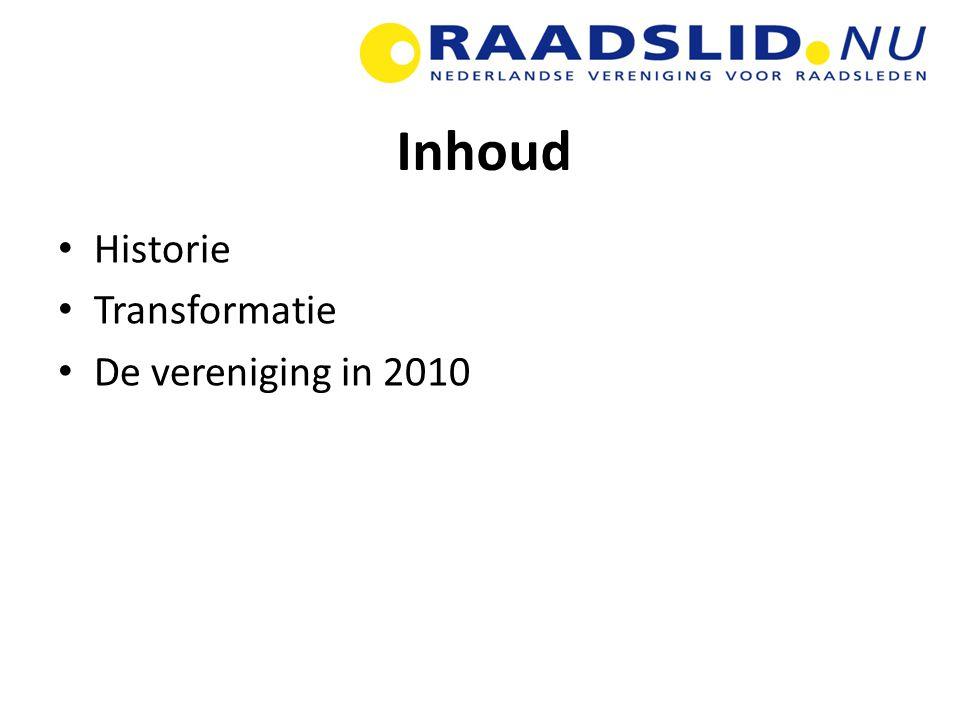 Inhoud Historie Transformatie De vereniging in 2010