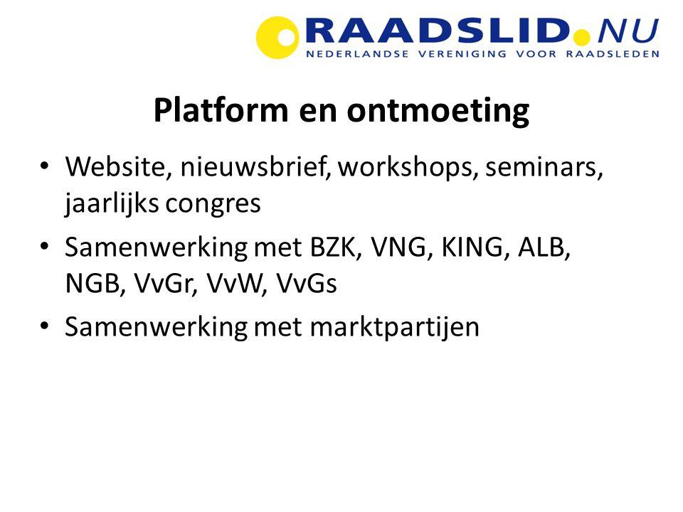 Platform en ontmoeting Website, nieuwsbrief, workshops, seminars, jaarlijks congres Samenwerking met BZK, VNG, KING, ALB, NGB, VvGr, VvW, VvGs Samenwerking met marktpartijen