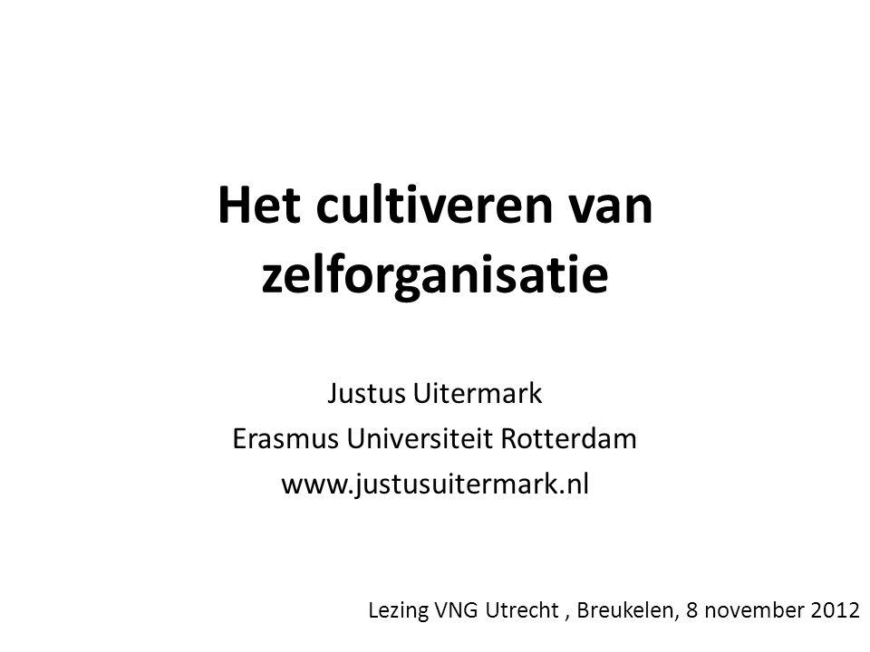Het cultiveren van zelforganisatie Justus Uitermark Erasmus Universiteit Rotterdam www.justusuitermark.nl Lezing VNG Utrecht, Breukelen, 8 november 20
