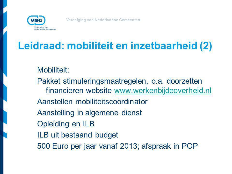 Vereniging van Nederlandse Gemeenten Leidraad: mobiliteit en inzetbaarheid (2) Mobiliteit: Pakket stimuleringsmaatregelen, o.a.