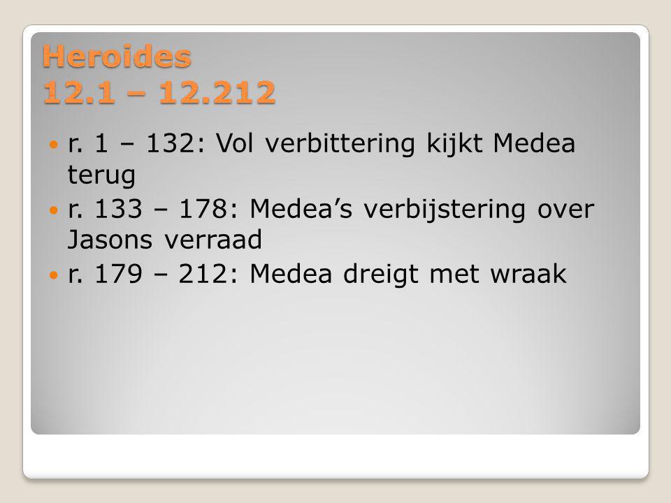 Heroides 12.1 – 12.212 r. 1 – 132: Vol verbittering kijkt Medea terug r.