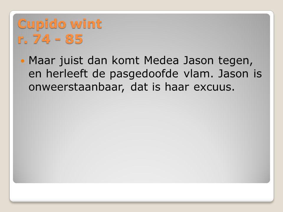 Cupido wint r. 74 - 85 Maar juist dan komt Medea Jason tegen, en herleeft de pasgedoofde vlam.