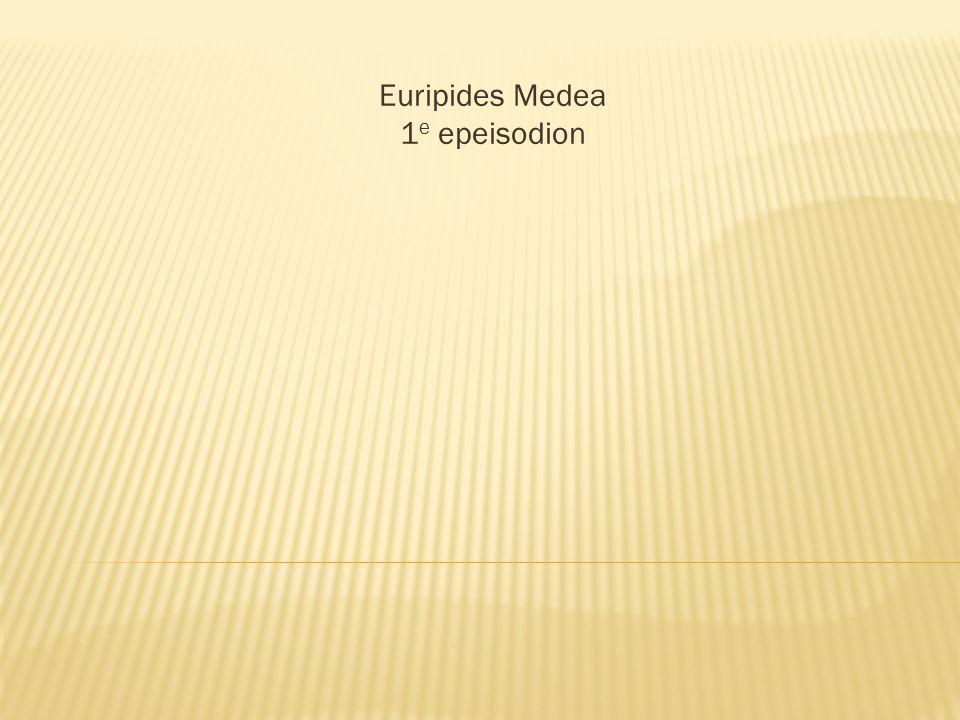 Euripides Medea 1 e epeisodion