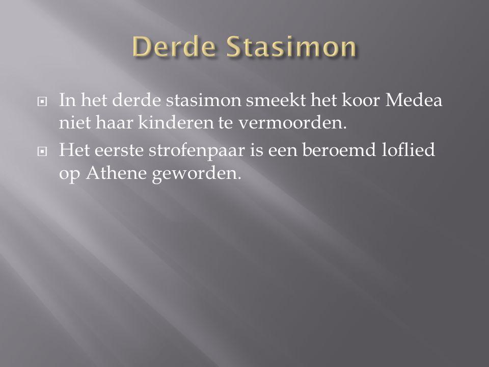  In het derde stasimon smeekt het koor Medea niet haar kinderen te vermoorden.