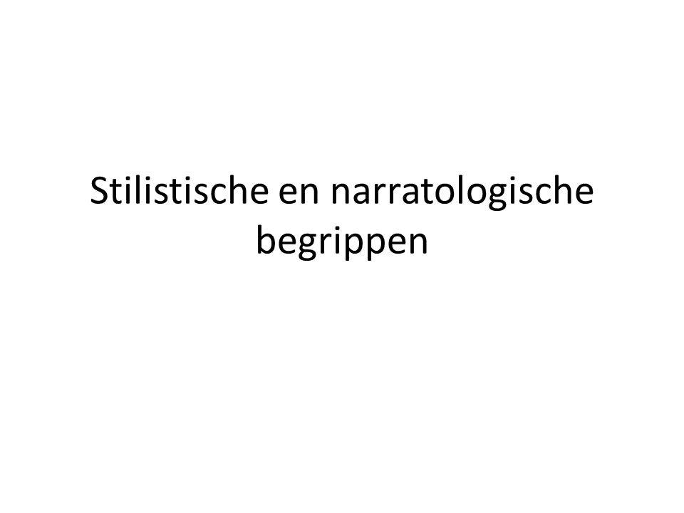 Stilistische en narratologische begrippen