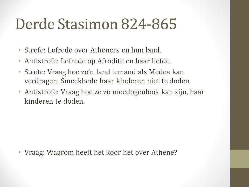 Derde Stasimon 824-865 Strofe: Lofrede over Atheners en hun land. Antistrofe: Lofrede op Afrodite en haar liefde. Strofe: Vraag hoe zo'n land iemand a