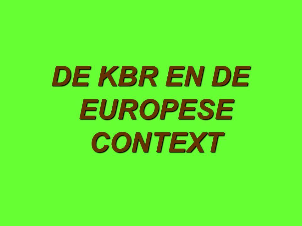 DE KBR EN DE EUROPESE CONTEXT