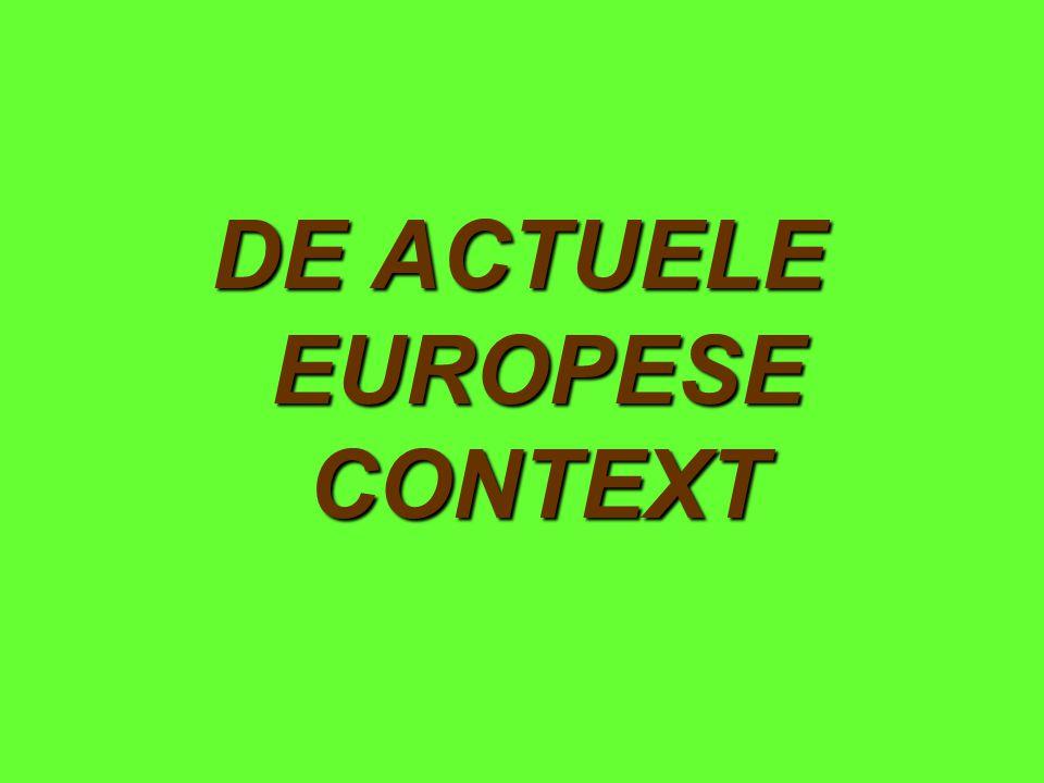 DE ACTUELE EUROPESE CONTEXT