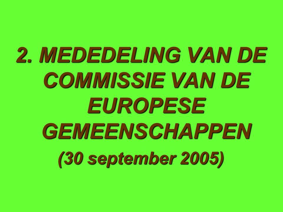 2. MEDEDELING VAN DE COMMISSIE VAN DE EUROPESE GEMEENSCHAPPEN (30 september 2005)