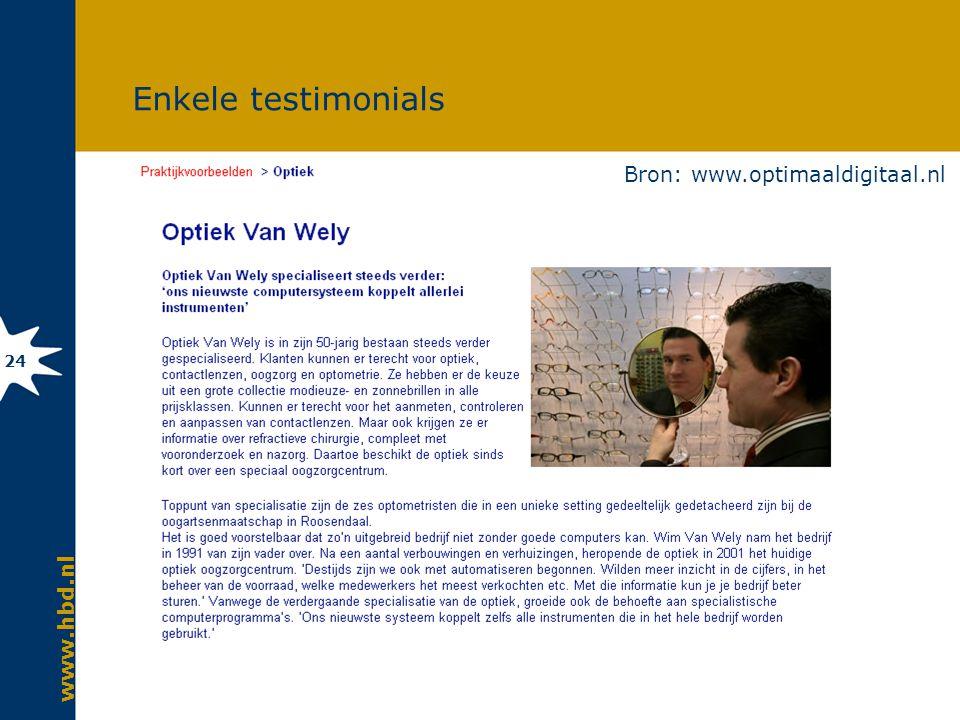 www.hbd.nl 24 Enkele testimonials Bron: www.optimaaldigitaal.nl