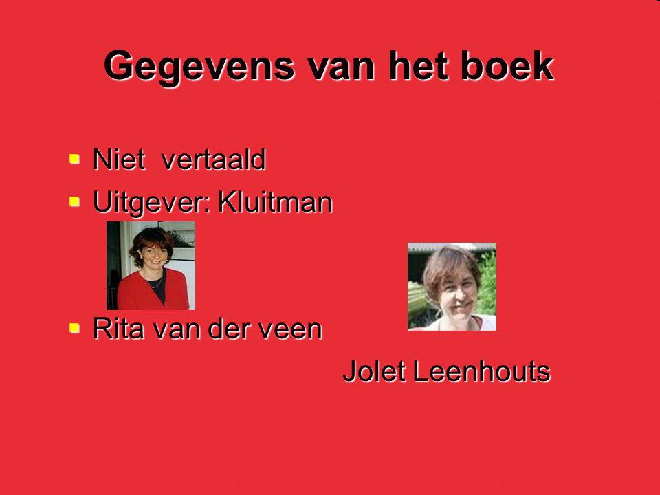 Gegevens van het boek  Niet vertaald  Uitgever: Kluitman  Rita van der veen Jolet Leenhouts Jolet Leenhouts