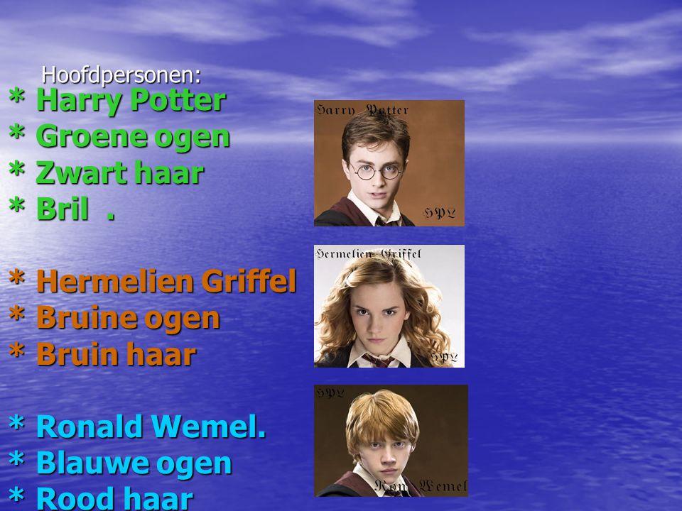 Hoofdpersonen: * Harry Potter * Groene ogen * Zwart haar * Bril. * Hermelien Griffel * Bruine ogen * Bruin haar * Ronald Wemel. * Blauwe ogen * Rood h