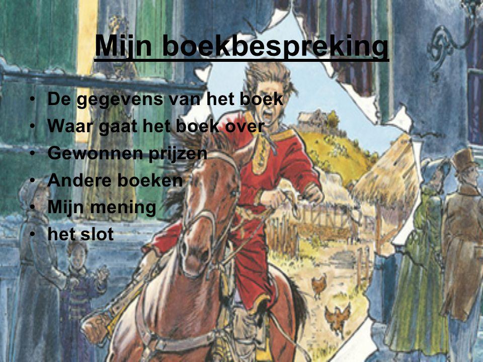 Mijn boekbespreking De gegevens van het boek Waar gaat het boek over Gewonnen prijzen Andere boeken Mijn mening het slot