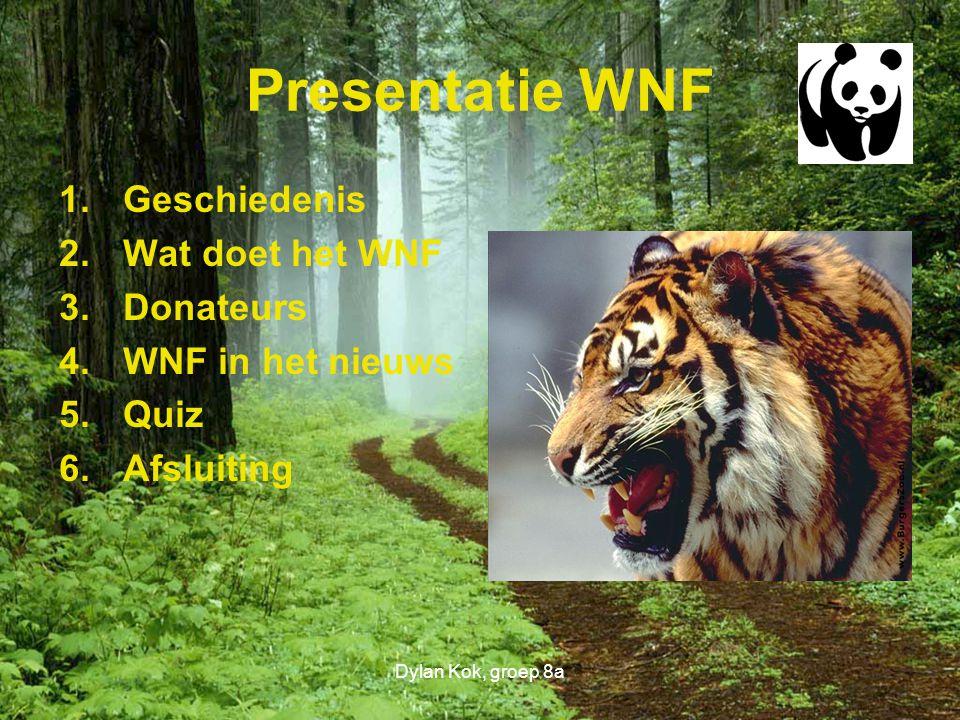 Presentatie WNF 1.Geschiedenis 2.Wat doet het WNF 3.Donateurs 4.WNF in het nieuws 5.Quiz 6.Afsluiting