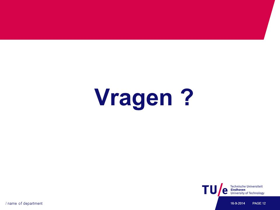 Vragen ? / name of department PAGE 1216-9-2014