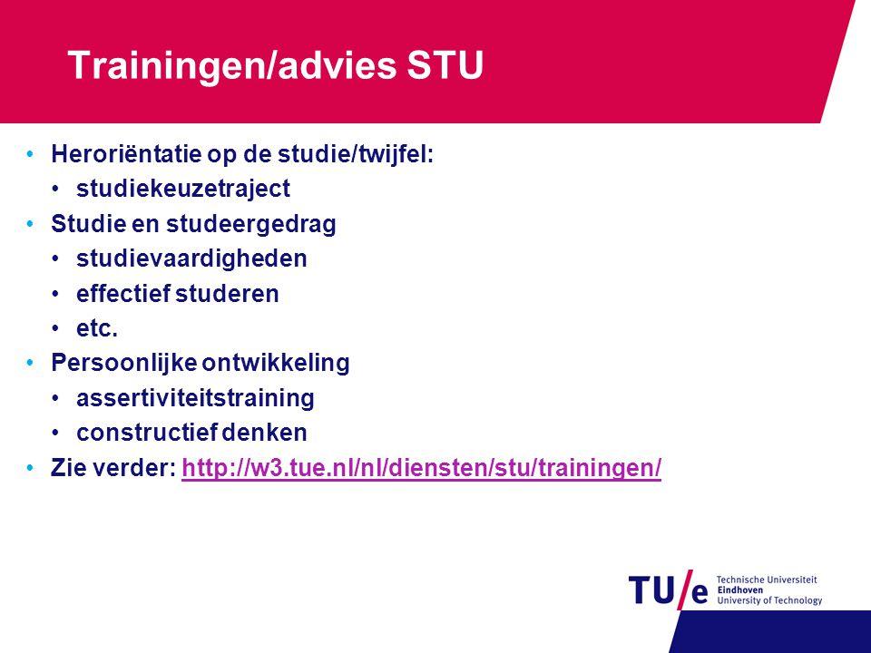 Trainingen/advies STU Heroriëntatie op de studie/twijfel: studiekeuzetraject Studie en studeergedrag studievaardigheden effectief studeren etc. Persoo