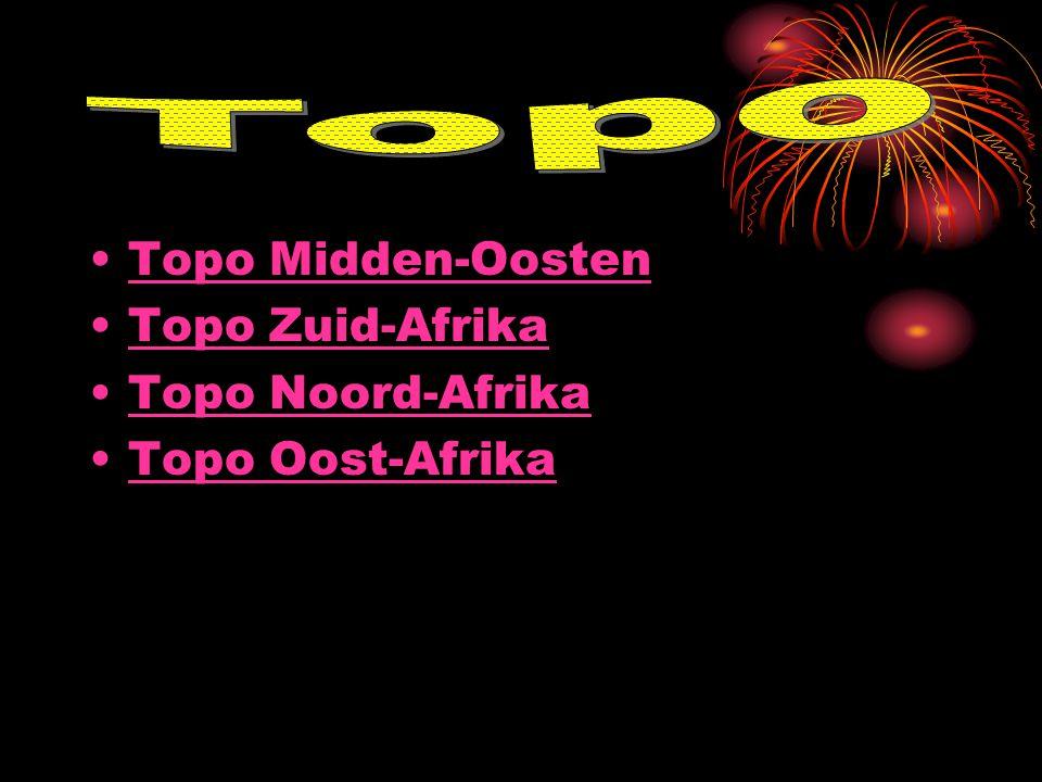 Topo Midden-Oosten Topo Zuid-Afrika Topo Noord-Afrika Topo Oost-Afrika
