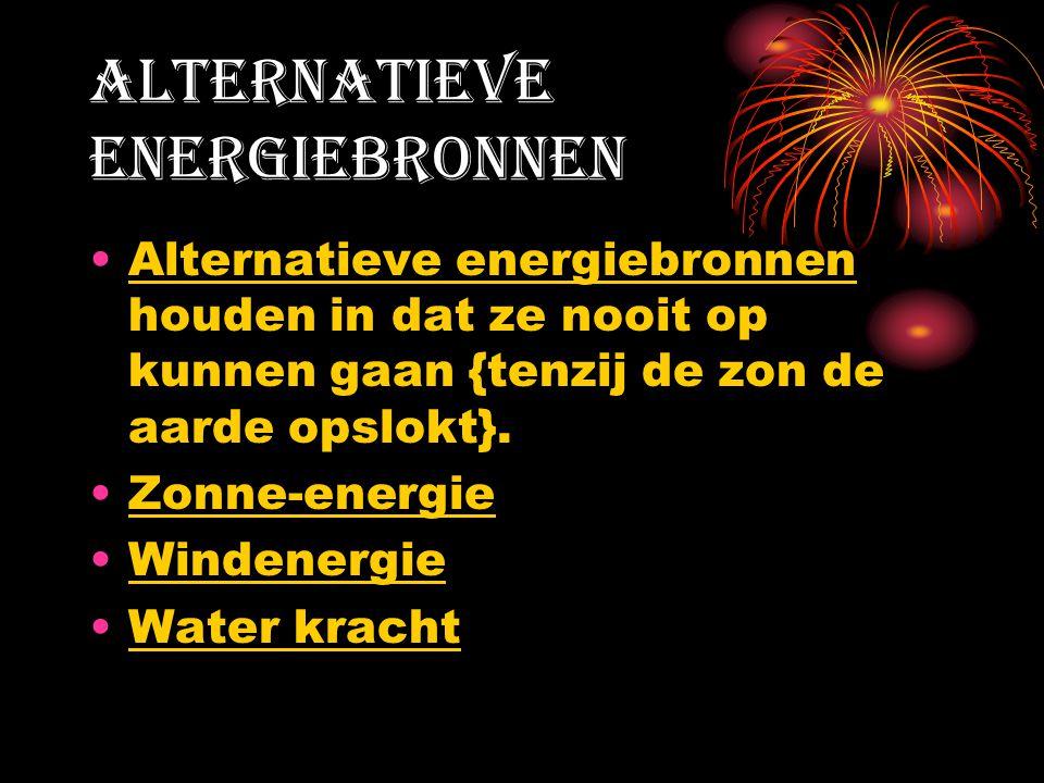 Alternatieve energiebronnen Alternatieve energiebronnen houden in dat ze nooit op kunnen gaan {tenzij de zon de aarde opslokt}. Zonne-energie Windener