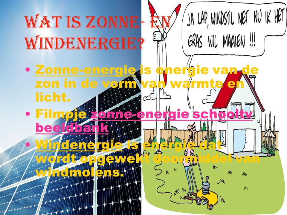 Wat is zonne- en windenergie.Zonne-energie is energie van de zon in de vorm van warmte en licht.