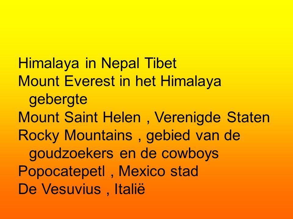 Himalaya in Nepal Tibet Mount Everest in het Himalaya gebergte Mount Saint Helen, Verenigde Staten Rocky Mountains, gebied van de goudzoekers en de cowboys Popocatepetl, Mexico stad De Vesuvius, Italië