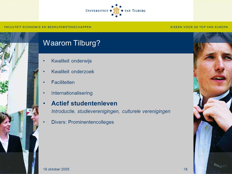 Waarom Tilburg? Kwaliteit onderwijs Kwaliteit onderzoek Faciliteiten Internationalisering Actief studentenleven Introductie, studieverenigingen, cultu