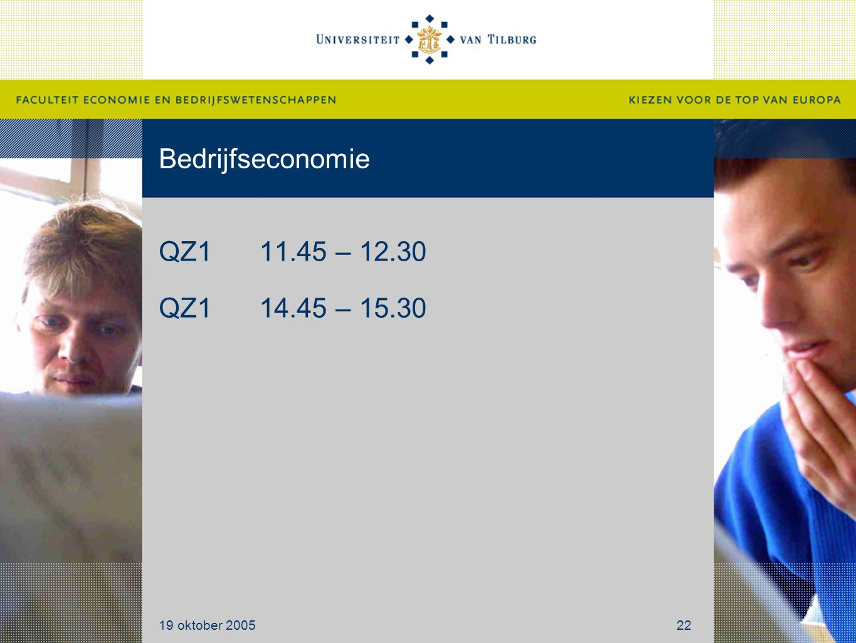 Bedrijfseconomie QZ111.45 – 12.30 QZ114.45 – 15.30 19 oktober 200522