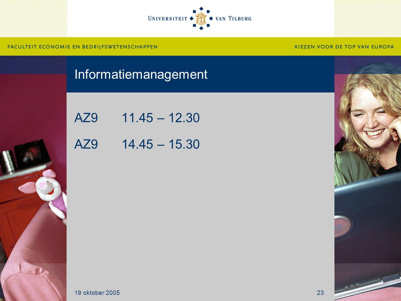 Informatiemanagement AZ911.45 – 12.30 AZ914.45 – 15.30 19 oktober 200523