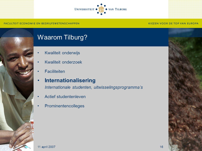 Waarom Tilburg? Kwaliteit onderwijs Kwaliteit onderzoek Faciliteiten Internationalisering Internationale studenten, uitwisselingsprogramma's Actief st