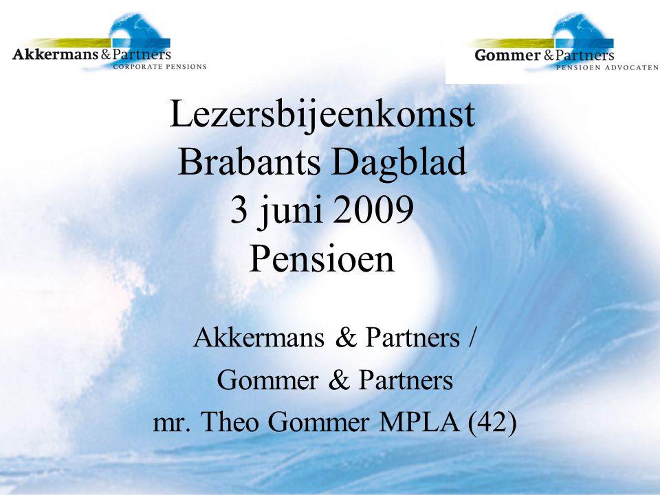 Lezersbijeenkomst Brabants Dagblad 3 juni 2009 Pensioen Akkermans & Partners / Gommer & Partners mr.