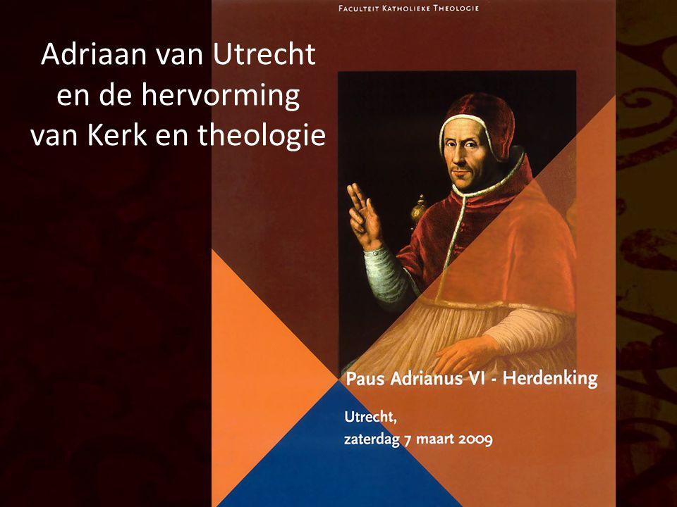 Adriaan van Utrecht en de hervorming van Kerk en theologie