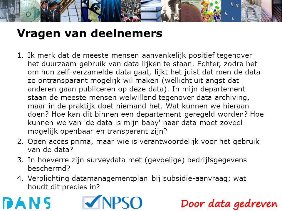Vragen van deelnemers 1.Ik merk dat de meeste mensen aanvankelijk positief tegenover het duurzaam gebruik van data lijken te staan.