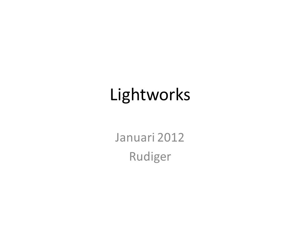 Lightworks Januari 2012 Rudiger