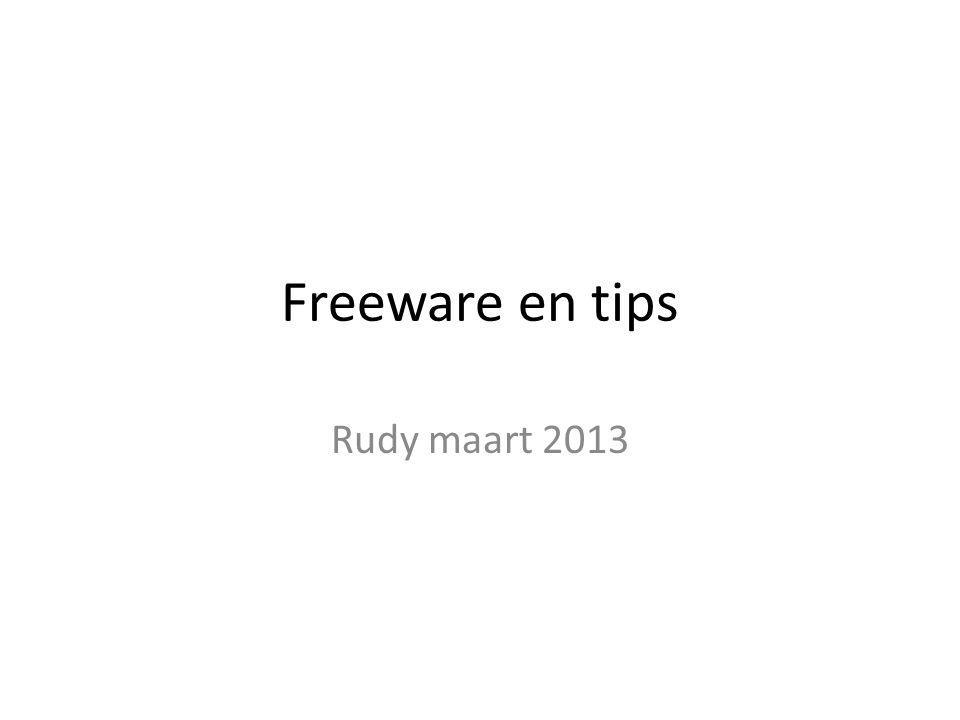 Freeware en tips Rudy maart 2013