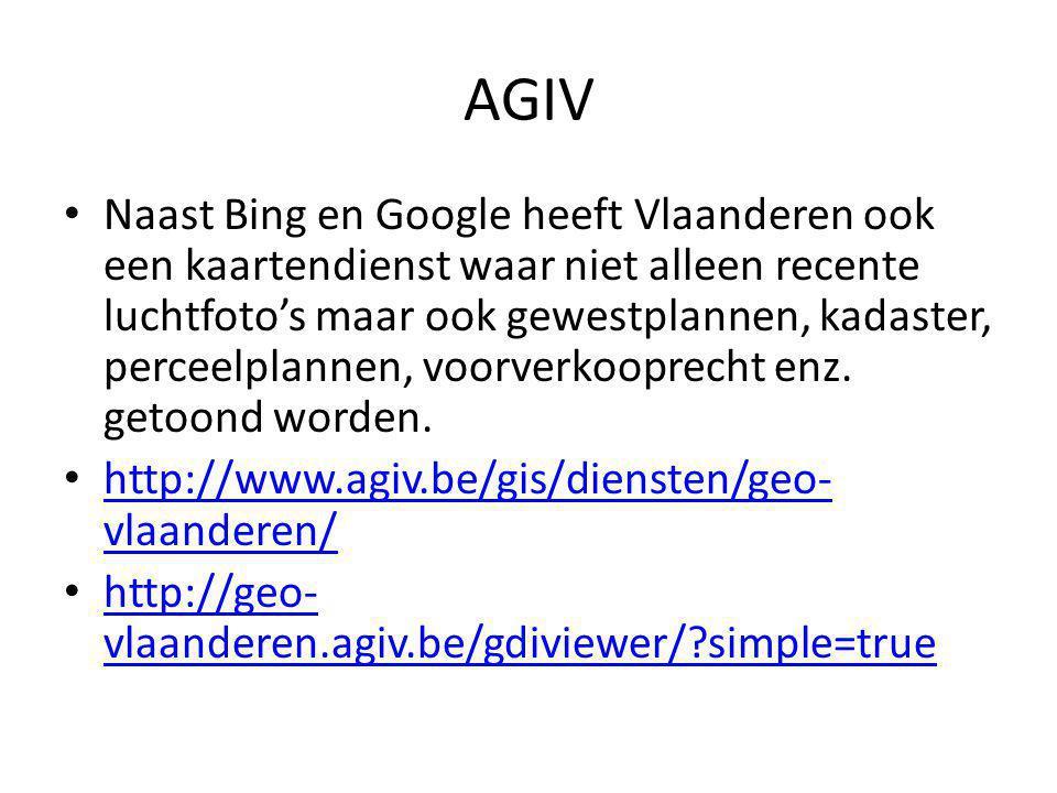 AGIV Naast Bing en Google heeft Vlaanderen ook een kaartendienst waar niet alleen recente luchtfoto's maar ook gewestplannen, kadaster, perceelplannen, voorverkooprecht enz.