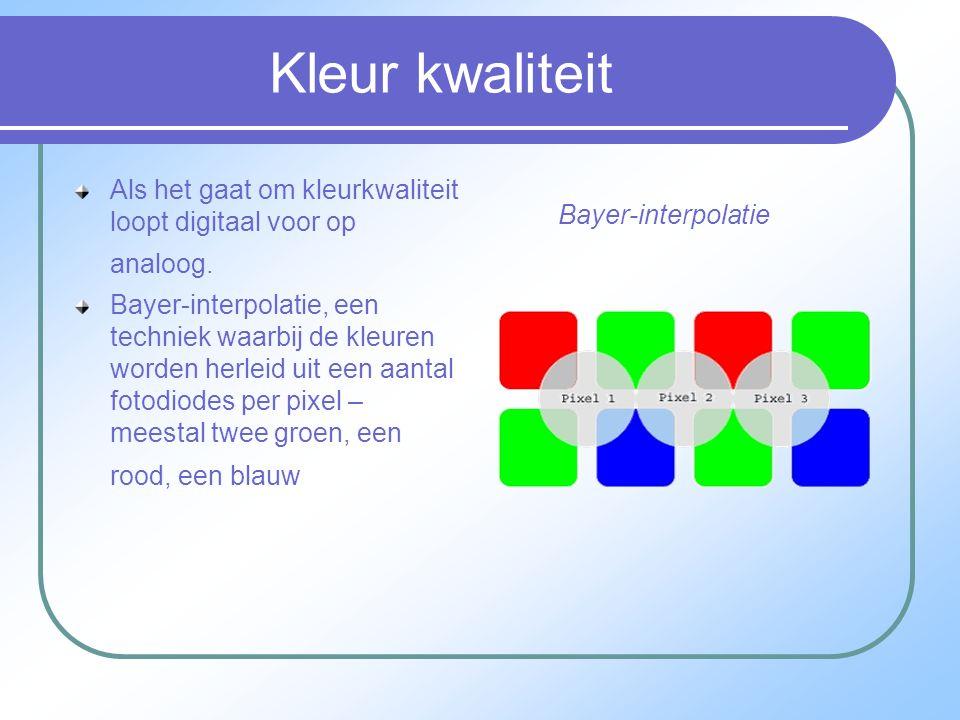 Kleur kwaliteit Als het gaat om kleurkwaliteit loopt digitaal voor op analoog.