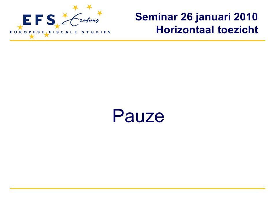 Seminar 26 januari 2010 Horizontaal toezicht Pauze