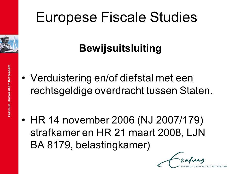 Europese Fiscale Studies Bewijsuitsluiting Verduistering en/of diefstal met een rechtsgeldige overdracht tussen Staten. HR 14 november 2006 (NJ 2007/1